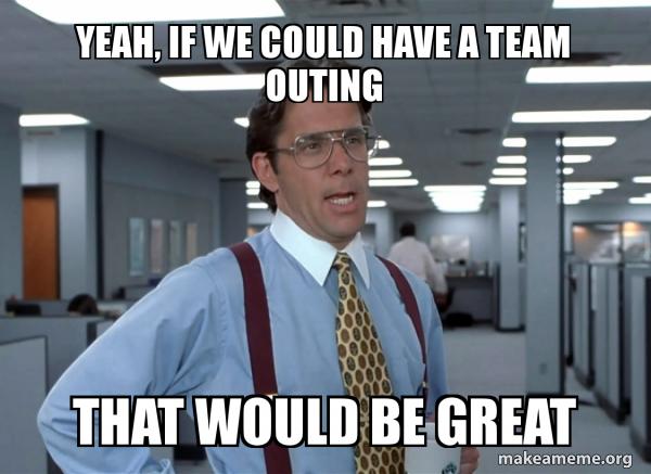 Team outings
