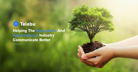 Telebu Industry Study - Helping The Agriculture/Agrochemicals Industry Communicate Better