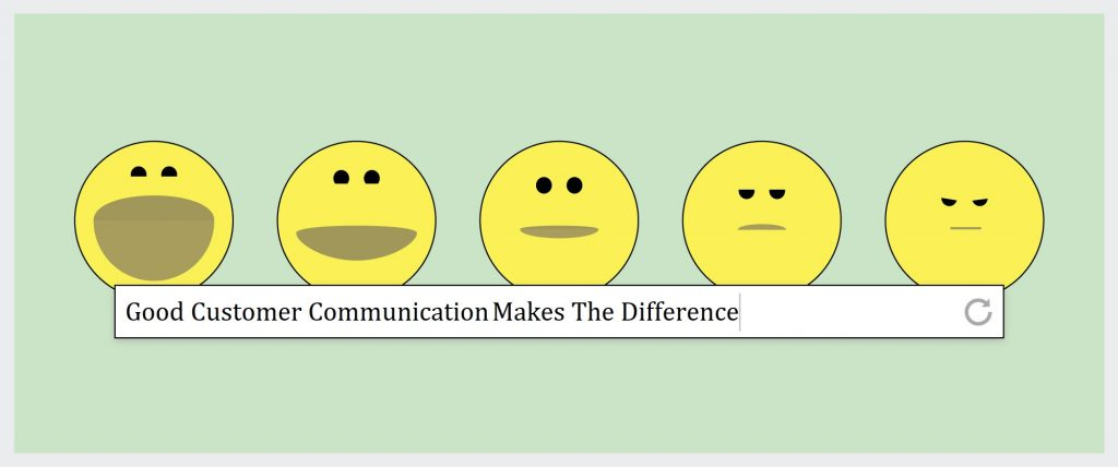Good customer communication makes the difference
